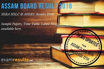 assam board result 2018, SEBA HSLC Class 10 Result 2018, AHSEC Class 12 HS Result 2018