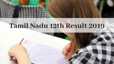 Tamil Nadu 12th Result 2019, Tamil Nadu HSC Result, tnresults nic in